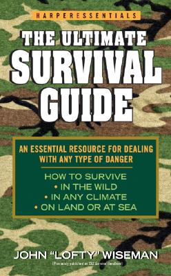 The Ultimate Survival Guide By Wiseman, John