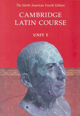 Cambridge Latin Course By Pope, Stephanie/ Farrow, Stan/ Shaw, Anne/ Bell, Patricia E./ Thompson, Randy