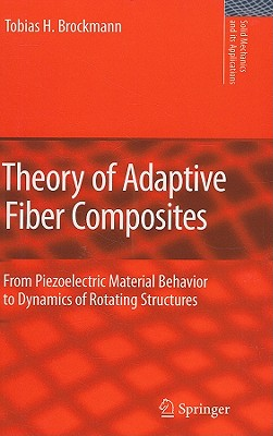 Theory of Adaptive Fiber Composites By Brockmann, Tobias H.